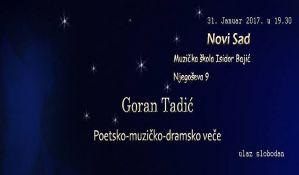 Poetsko-muzičko-dramsko veče Gorana Tadića 31. januara