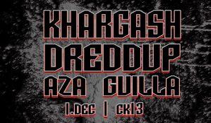 Khargash, Dreddup i Aza Guilla u petak u CK13