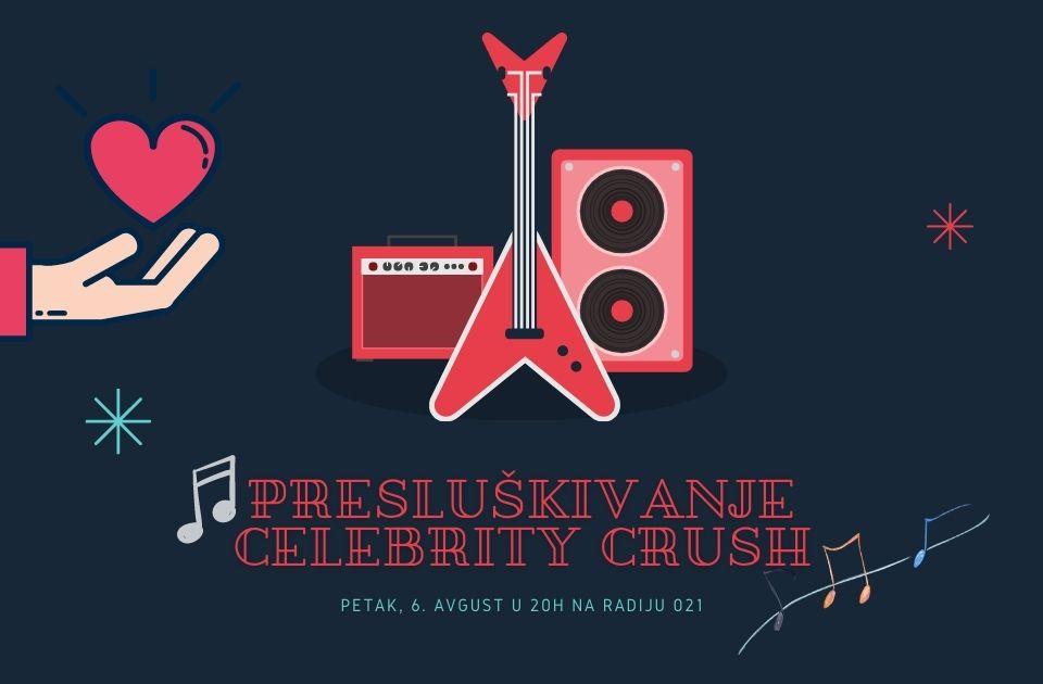 """""""Celebrity crush"""" Presluškivanje večeras na Radiju 021"""