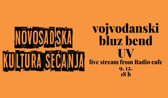 Vojvođanski bluz bend i UV onlajn svirkom vraćaju kulturu sećanja u Novi Sad